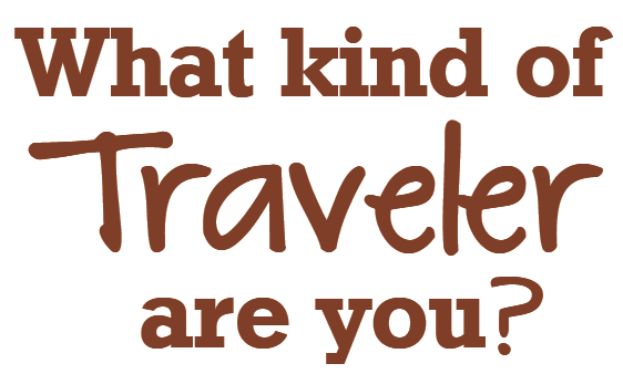 What kind of Traveler are you?